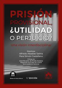 PRISION PROVISIONAL, ¿UTILIDAD O PERJUICIO? - UNA VISION INTERDISCIPLINAR