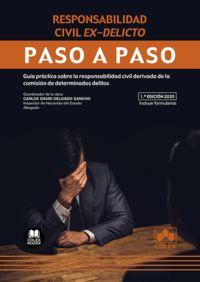 RESPONSABILIDAD CIVIL EX-DELICTO - PASO A PASO