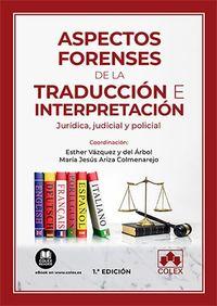 aspectos forenses de la traduccion e interpretacion - juridica, judicial y policial - Esther Vazquez Y Del Arbol