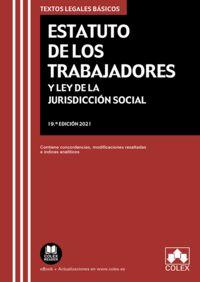 (19 ED) ESTATUTO DE LOS TRABAJADORES Y LEY DE LA JURISDICCION SOCIAL - CONTIENE CONCORDANCIAS, MODIFICACIONES RESALTADAS E INDICES ANALITICOS