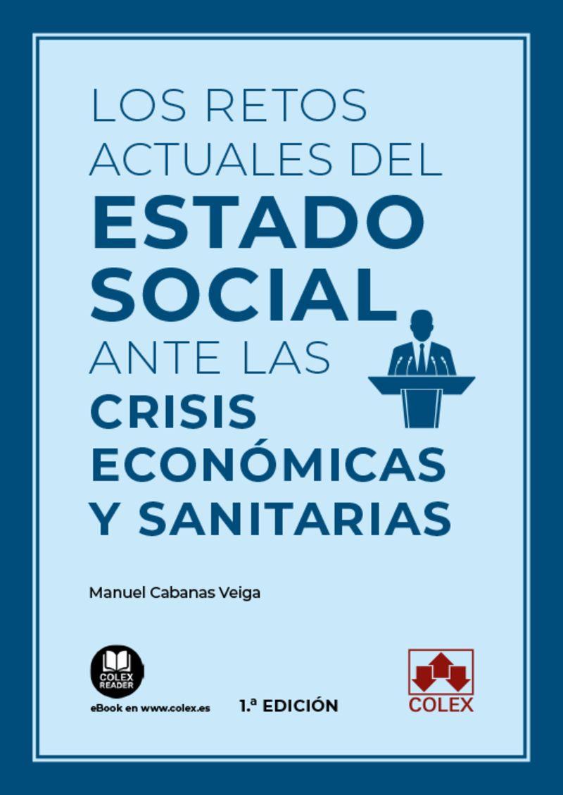 los retos actuales del estado social ante las crisis economicas y sanitarias - Manuel Cabanas Veiga
