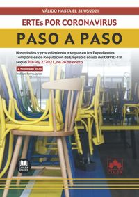 (4 ED) ERTES POR CORONAVIRUS - PASO A PASO - NOVEDADES Y PROCEDIMIENTO A SEGUIR EN LOS EXPEDIENTES TEMPORALES DE REGULACION DE EMPLEO A CAUSA DEL COVID-19, SEGUN RD-LEY 2 / 2021 DE 26 DE ENERO