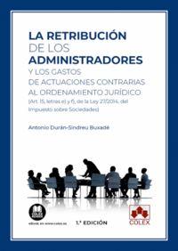 retribucion de los administradores y los gastos de actuaciones contrarias al ordenamiento juridico - Antonio Duran-Sindreu Buxade