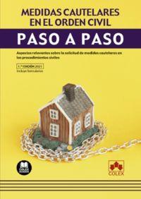 MEDIDAS CAUTELARES EN EL ORDEN CIVIL - PASO A PASO - ASPECTOS RELEVANTES SOBRE LA SOLICITUD DE MEDIDAS CAUTELARES