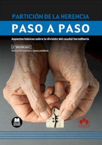(2 ED) PARTICION DE LA HERENCIA - PASO A PASO - 2021 ASPECTOS BASICOS SOBRE LA DIVISION DEL CAUDAL HEREDITARIO