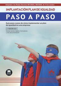 (2 ED) IMPLANTACION PLAN DE IGUALDAD - PASO A PASO - GUIA PASO A PASO DE COMO IMPLEMENTAR UN PLAN DE IGUALDAD EN UNA EMPRESA