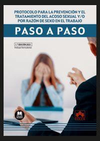 PROTOCOLO PARA LA PREVENCION Y EL TRATAMIENTO DEL ACOSO SEXUAL Y / O POR RAZON DE SEXO EN EL TRABAJO - PASO A PASO