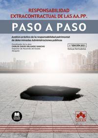 RESPONSABILIDAD EXTRACONTRACTUAL DE LAS AA. PP. - PASO A PASO - ANALISIS PRACTICO DE LA RESPONSABILIDAD PATRIMONIAL DE DETERMINADAS ADMINISTRACIONES PUBLICAS
