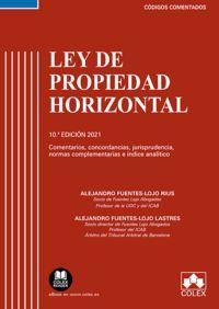 (10 ED) LEY DE PROPIEDAD HORIZONTAL - CODIGO COMENTADO - CONCORDANCIAS, COMENTARIOS, JURISPRUDENCIA, NORMAS COMPLEMENTARIAS E INDICE ANALITICO (EDICION 2021)