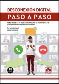 DESCONEXION DIGITAL - PASO A PASO - TODAS LAS CLAVES DE LA DESCONEXION DIGITAL EN EL AMBITO LABORAL Y ELABORACION DE UN PROTOCOLO REGULADOR