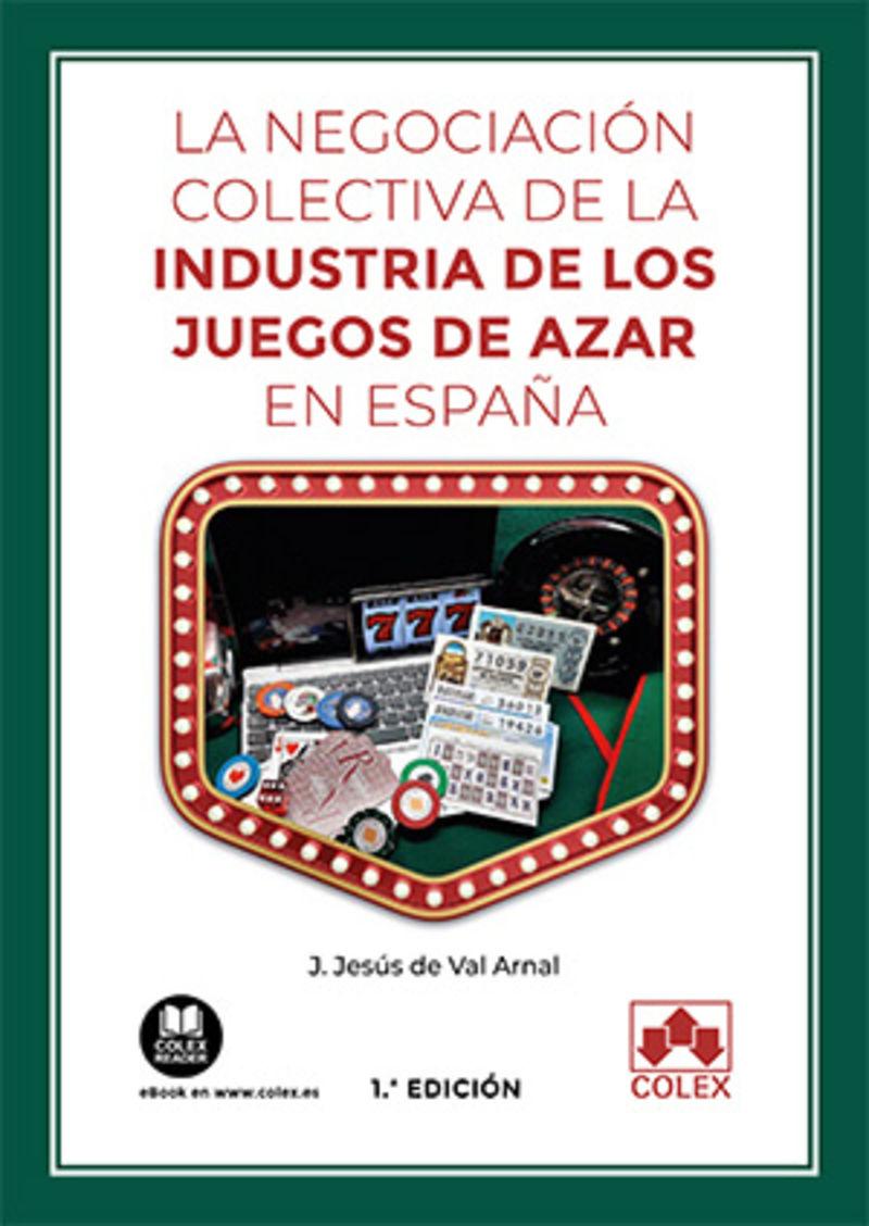 LA NEGOCIACION COLECTIVA DE LA INDUSTRIA DE LOS JUEGOS DE AZAR EN ESPAÑA