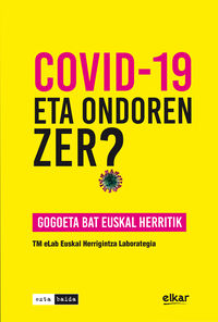COVID-19. ETA ONDOREN ZER? - GOGOETA BAT EUSKAL HERRITIK
