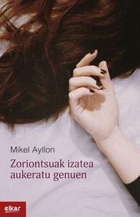 Zoriontsuak Izatea Aukeratu Genuen (55 Donostia Hiria Kutxa Saria) - Mikel Ayllon Corral