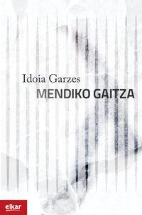 Mendiko Gaitza - Idoia Garzes Aldazabal