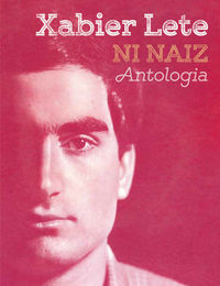 Ni Naiz. Antologia (+2 Cd) - Xabier Lete