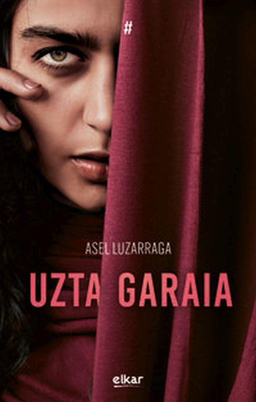 uzta garaia - Asel Luzarraga Zarrabeitia