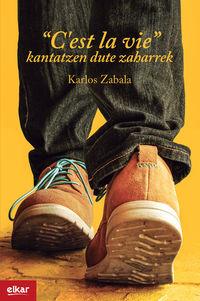 """""""c'est La Vie"""" Kantatzen Dute Zaharrek - Karlos Zabala Oiartzabal"""