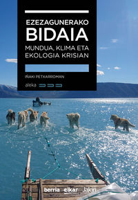 Ezezagunerako Bidaia - Mundua, Klima Eta Ekologia Krisian - Iñaki Petxarroman Gutierrez