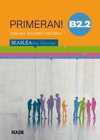 PRIMERAN! B2.2 - IKASLEAREN LIBURUA