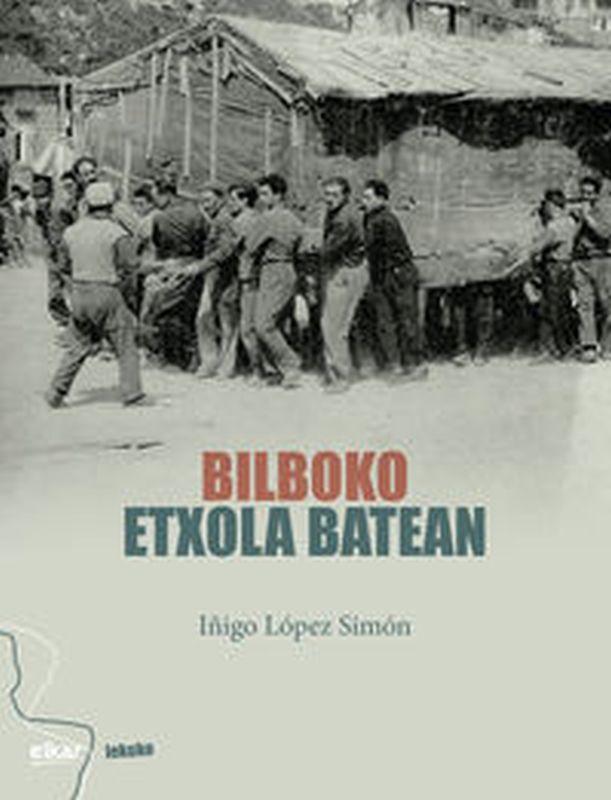 bilboko etxola batean - Iñigo Lopez Simon