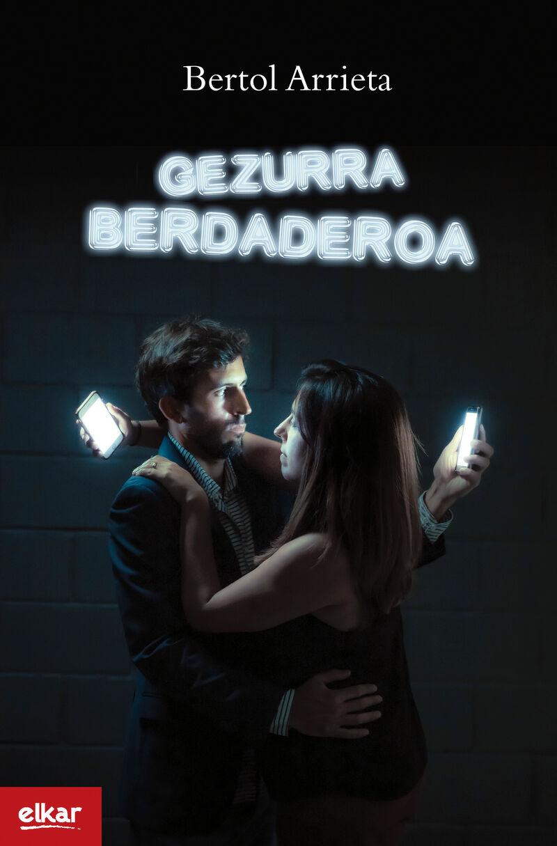 gezurra berdaderoa - Bertol Arrieta Kortajarena