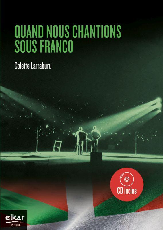 quand nous chantions sous franco (kd-1014) - Collete Larraburu