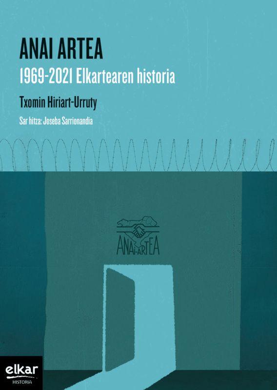 anai artea. 1969-2021 elkartearen historia - Txomin Hiriart-Urruty