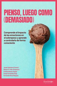 PIENSO, LUEGO COMO (DEMASIADO) - COMPRENDE EL IMPACTO DE LAS EMOCIONES EN EL SOBREPESO Y APRENDE A CONTROLARLO DE FORMA CONSCIENTE