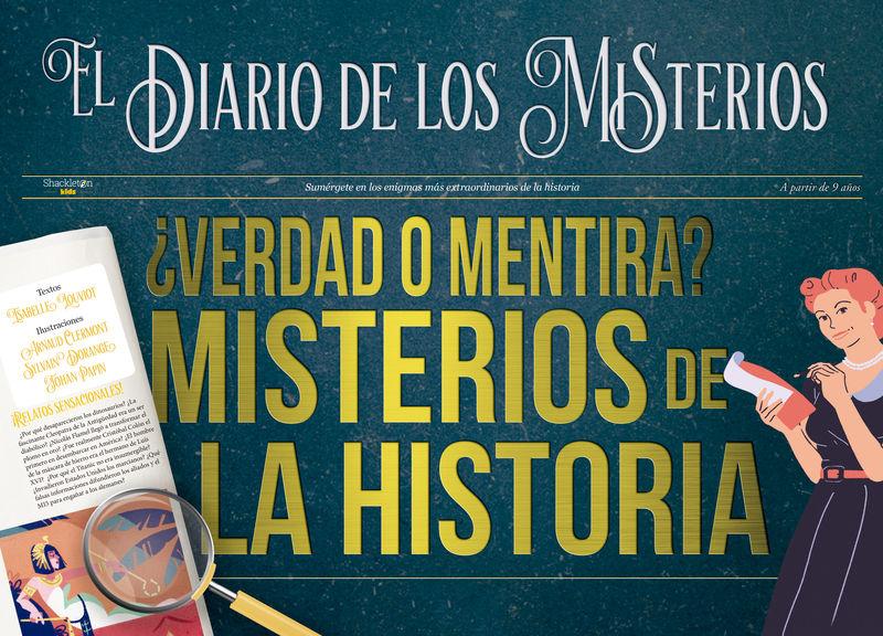 ¿VERDAD O MENTIRA? MISTERIOS DE LA HISTORIA