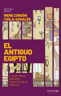 EL ANTIGUO EGIPTO - LOS PRIMEROS GRANDES IMPERIOS DE LA HISTORIA