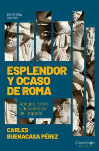 ESPLENDOR Y OCASO DE ROMA - APOGEO, CRISIS Y DECADENCIA DEL IMPERIO
