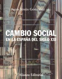 (3 ed) cambio social en la españa del siglo xxi - Juan Jesus Gonzalez