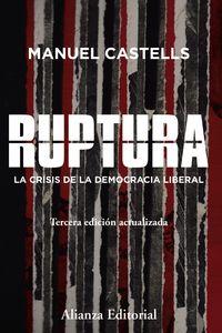 (3 ED) RUPTURA - LA CRISIS DE LA DEMOCRACIA LIBERAL