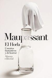 HORLA, EL - CUENTOS FANTASTICOS Y DE HORROR