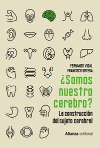 ¿SOMOS NUESTRO CEREBRO? - LA CONSTRUCCION DEL SUJETO CEREBRAL