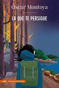 lo que te persigue - Oscar Montoya