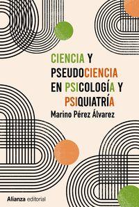 ciencia y pseudociencia en psicologia y psiquiatria - mas alla de la corriente principal - Marino Perez Alvarez