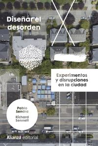DISEÑAR EL DESORDEN - EXPERIMENTOS Y DISRUPCIONES EN LA CIUDAD