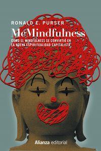 mcmindfulness - como el mindfulness se convirtio en la nueva espiritualidad capitalista - Ronald E. Purser