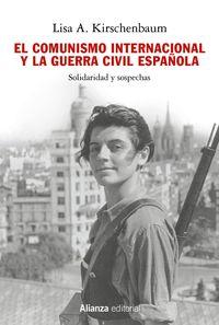 EL COMUNISMO INTERNACIONAL Y LA GUERRA CIVIL ESPAÑOLA - SOLIDARIDAD Y SOSPECHAS