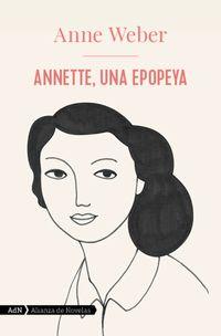 annette, una epopeya - Anne Weber