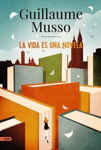 la vida es una novela - Guillaume Musso