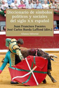 DICCIONARIO DE SIMBOLOS POLITICOS Y SOCIALES DEL SIGLO XX ESPAÑOL