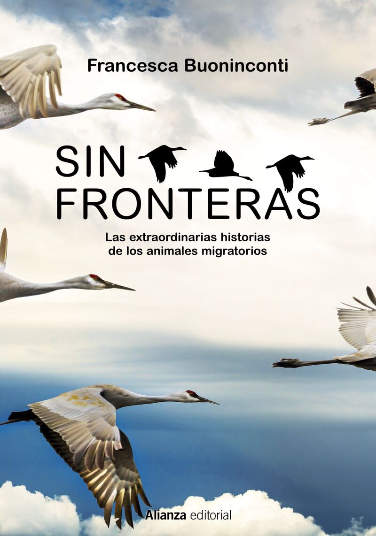 SIN FRONTERAS - LA EXTRAORDINARIA HISTORIA DE LOS ANIMALES MIGRATORIOS