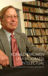 RONALD DWORKIN - UNA BIOGRAFIA INTELECTUAL