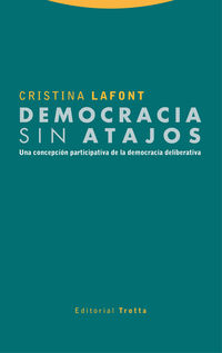 democracia sin atajos - una concepcion participativa de la democracia deliberativa - Cristina Lafont