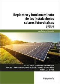 CP - REPLANTEO Y FUNCIONAMIENTO DE LAS INSTALACIONES SOLARES FOTOVOLTAICAS - UF0150