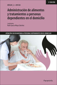 CP - ADMINISTRACION DE ALIMENTOS Y TRATAMIENTOS A PERSONAS DEPENDIENTES EN EL DOMICILIO (UF0120)