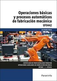CP - OPERACIONES BASICAS Y PROCESOS AUTOMATICAOS DE FABRICACION MECANICA (UF0442)
