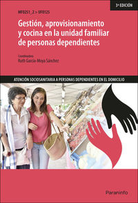 CP - GESTION, APROVISIONAMIENTO Y COCINA EN LA UNIDAD FAMILIAR DE PERSONAS DEPENDIENTES (UF0125)